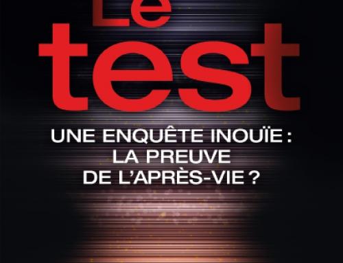 Le test – Une enquête inouïe : la preuve de l'après-vie
